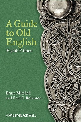 A Guide to Old English By Mitchell, Bruce/ Robinson, Fred C.