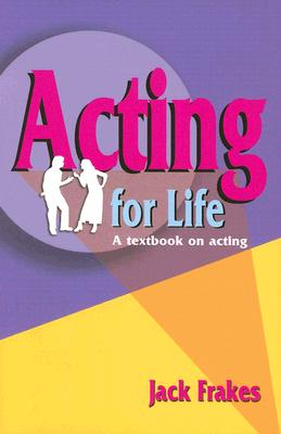 Acting for Life By Frakes, Jack